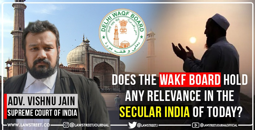 Does the Wakf board hold any relevance in the secular India of today